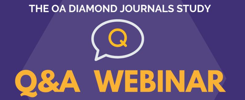 The Diamond OA Journals Study: Q&A Webinar